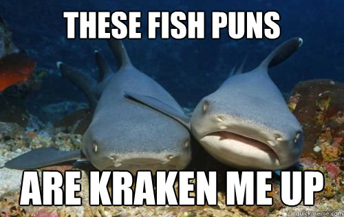 Kraken me up fish puns