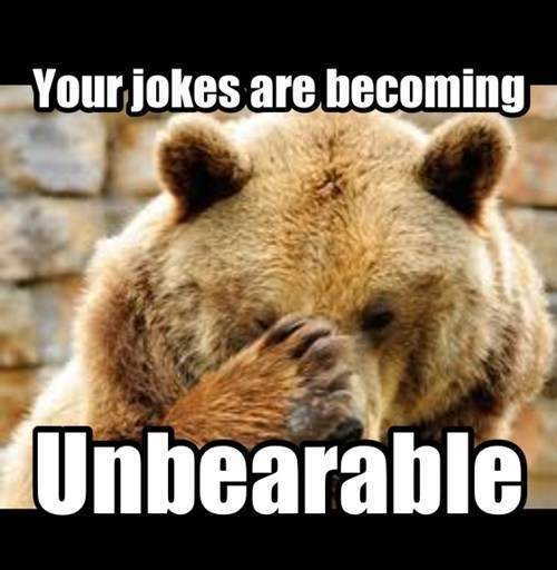 unbearable, bear pun
